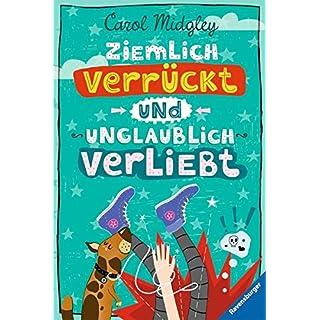 Ziemlich verrückt und unglaublich verliebt (Ravensburger Taschenbücher)