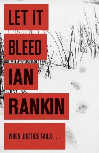 By Ian Rankin - Let It Bleed: An Inspector Rebus Novel 7