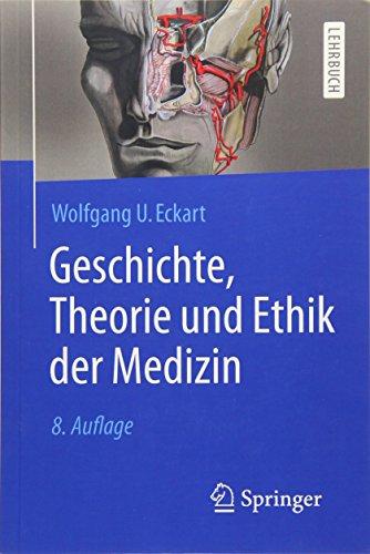 Geschichte, Theorie und Ethik der Medizin (Springer-Lehrbuch)