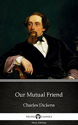 Our Mutual Friend by Charles Dickens - Delphi Classics ...