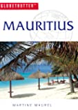 Mauritius (Globetrotter Travel Guide): Written by Martine Maurel, 2005 Edition, (4th Revised edition) Publisher: New Holland Publishers Ltd [Paperback]