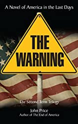 THE WARNING A Novel of America in the Last Days (The End of America Series Book 2)