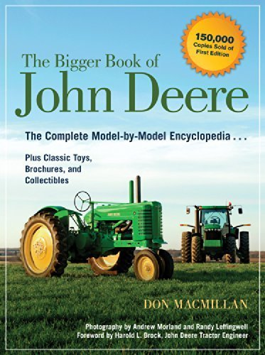 The Bigger Book of John Deere: The Complete Model-by-Model Encyclopedia Plus Classic Toys, Brochures, and Collectibles by Macmillan, Don (2014) Paperback