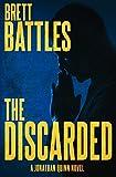 The Discarded: Volume 8 (A Jonathan Quinn Novel)