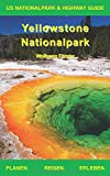 Yellowstone Nationalpark: US Nationalpark & Highway Guide - Wolfgang Förster