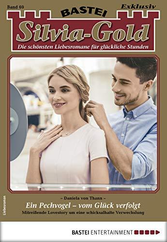 Buchcover Silvia-Gold 69 - Liebesroman: Ein Pechvogel - vom Glück verfolgt