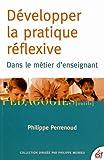 Développer la pratique réflexive dans le métier d'enseignant : Professionnalisation et raison pédagogique