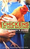 Chickens in Your Backyard (Beginner's Guide)
