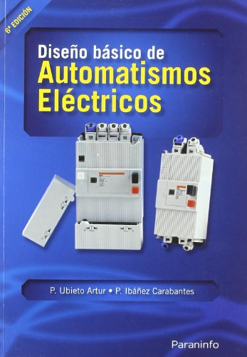 Diseño básico de automatismos eléctricos por PEDRO IBAÑEZ CARABANTES