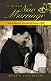 A Brand New Marriage: Staying Married Through the Storms of Life (English Edition)