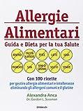 Allergie alimentari. Guida e dieta per la tua salute