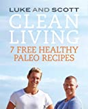 Clean Living: 7 Free Healthy Paleo Recipes (The Clean Living Series Book 2)