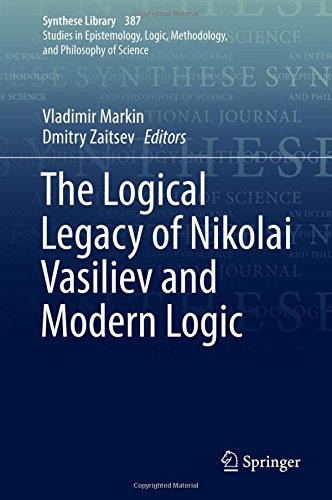 The Logical Legacy of Nikolai Vasiliev and Modern Logic (Synthese Library, Band 387)