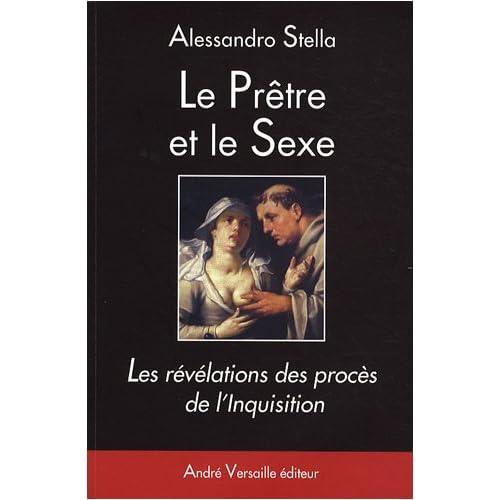 Le Prêtre et le Sexe : Les révélations des procès de l'Inquisition