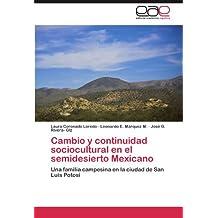 Cambio y continuidad sociocultural en el semidesierto Mexicano
