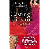 Casting director : Un métier de l'ombre