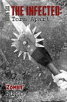 The Infected: Torn Apart (Book Six) (English Edition) de [Zuko, Joseph]