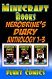 Minecraft Books: Herobrine's Diary Anthology 1-3   (Minecraft Herobrine Books )