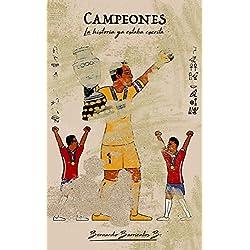 Campeones: La Historia Ya Estaba Escrita