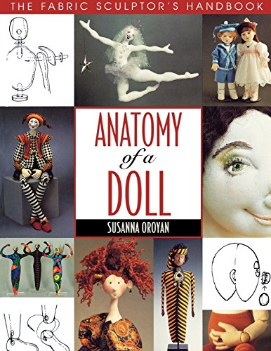 Buchcover: Anatomy of a Doll. the Fabric Sculptor's Handbook - Print on Demand Edition: Fabric Sculptor's Resource