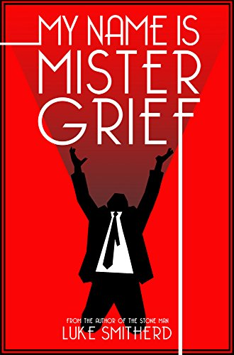 My Name Is Mister Grief - A Mysterious Science Fiction Tale (Tales of the Unusual)
