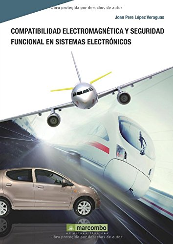 Compatibilidad Electromagnética y Seguridad Funcional en Sistemas Electrónicos por Joan Pere López Veraguas