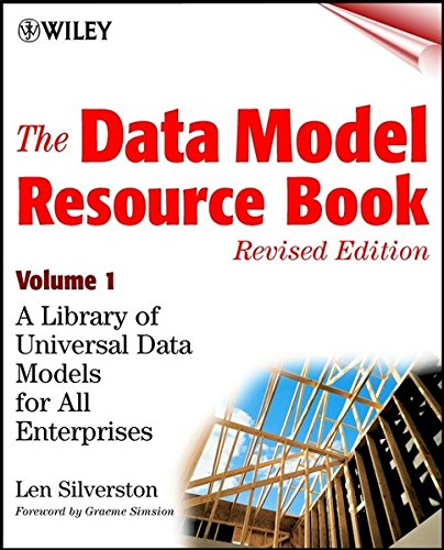 The Data Model Resource Book, Revised Edition, Volume 1: A Library of Universal Data Models for All Enterprises: Vol 1