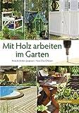 Mit Holz arbeiten im Garten von Anna und Anders Jeppsson (September 2009) Gebundene Ausgabe