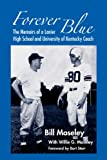 Forever Blue: The Memoirs of a Lanier High School and University of Kentucky Football Coach (English Edition)