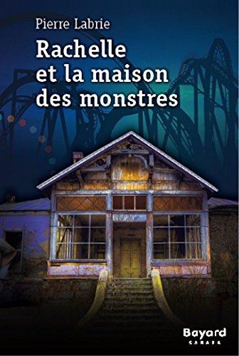Rachelle et la maison des monstres