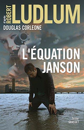 L'équation Janson : Traduit de l'anglais (États-Unis) par Henri Froment (Grand Format) par Robert Ludlum, Douglas Corleone