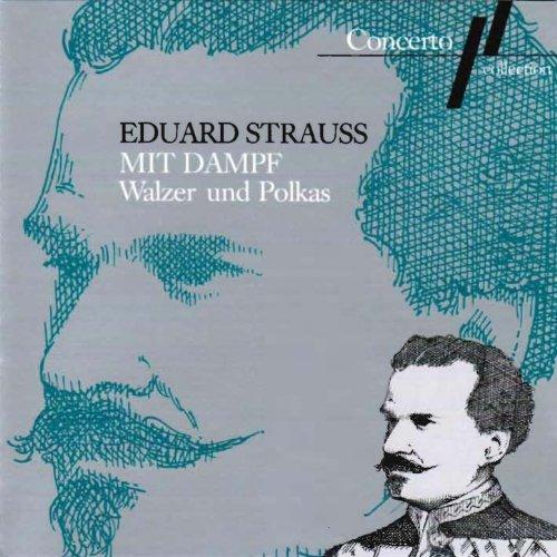 Eduard Strauss: Mit Dampf (Wal...