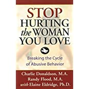 Stop Hurting the Woman You Love: Breaking the Cycle of Abusive Behavior (English Edition)