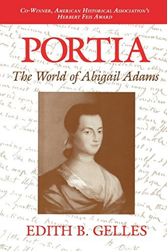Portia: The World of Abigail Adams by Edith B. Gelles (1992-12-22)