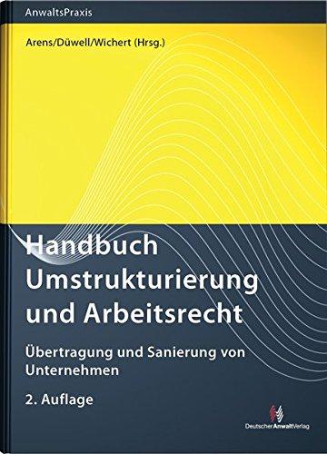 Handbuch Umstrukturierung und Arbeitsrecht: Übertragung und Sanierung von Unternehmen  Übertragung und Sanierung von Unternehmen