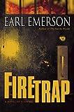 Firetrap: A Novel of Suspense by Earl Emerson (2006-04-25)