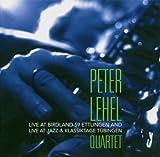 Peter Lehel Quartet: Live at Birdland 59, Ettlingen 2004 & Live at Jazz + Klassiktage, Tübingen 2002