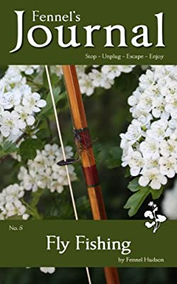 Fly Fishing: Fennel's Journal No. 5 by Fennel's Priory Limited