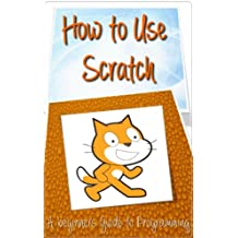 How to Use Scratch (English Edition)