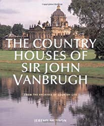 The Country Houses of John Vanbrugh: From the Archives of Country Life