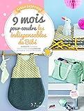 9 mois pour coudre les indispensables pour votre bébé : 20 accessoires couture pour bébé faciles à réaliser : 20 projets pour bébé faciles à réaliser à la machine : du tour de lit à la cape de bain......
