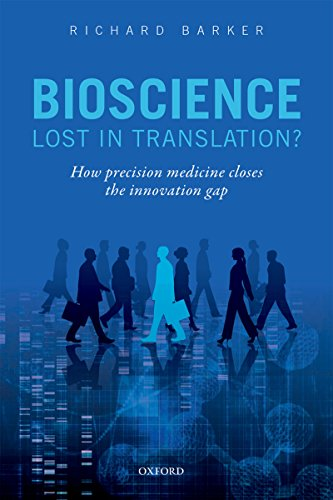 Bioscience - Lost in Translation?: How precision medicine closes the innovation gap (English Edition)