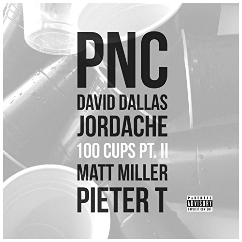 100-cups-pt-2-feat-david-dallas-jordache-matt-miller-pieter-t-explicit