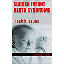 Sudden Infant Death Syndrome: Health Issues (English Edition)