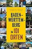 Baden-Württemberg in 101 Orten