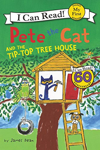 Pete the Cat and the Tip-Top Tree House (My First I Can Read Book) por James Dean