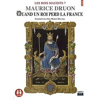Les Rois maudits tome 7 - Quand le roi perd la France (7)