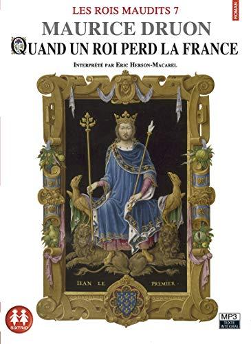 Les Rois maudits tome 7 - Quand le roi perd la France (7) par Maurice Druon