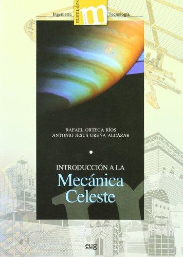 Introducción  a la mecánica celeste (Manuales Major/ Ingeniería y Tecnología) por R Ortega Ríos