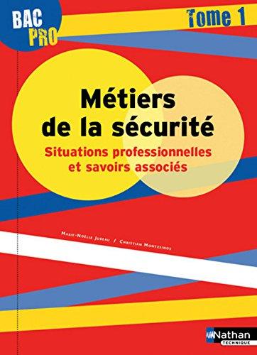 Bac Pro Métiers de la sécurité Tome 1 par Marie-Noëlle Jubeau